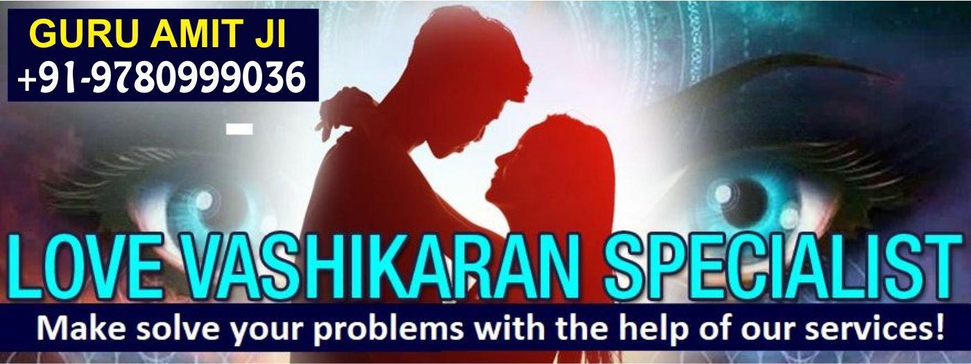 Love Vashikaran Specialist Aghori Baba Ji | +919780999036